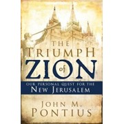 The Triumph of Zion: Our Personal Quest for the New Jerusalem, Paperback/John M. Pontius