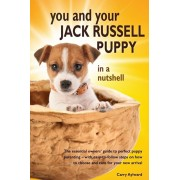 You and Your Jack Russell Puppy in a Nutshell: The essential owners' guide to perfect puppy parenting - with easy-to-follow steps on how to choose and, Paperback/Carry Aylward