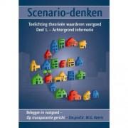 Beleggen in vastgoed - op transparantie gericht: Scenario-denken 1 Achtergrond informatie - W.G. Keeris