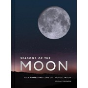 Seasons of the Moon: Folk Names and Lore of the Full Moon, Hardcover/Michael Carabetta