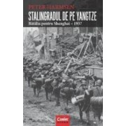 Stalingradul De Pe Yangtze. Batalia Pentru Shanghai - 1937 - Peter Harmsen