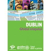 Dublin. Ghidul orasului/***
