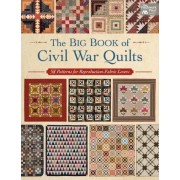 The Big Book of Civil War Quilts: 58 Patterns for Reproduction-Fabric Lovers, Paperback