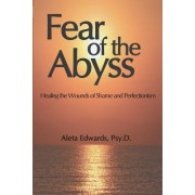 Fear of the Abyss: Healing the Wounds of Shame & Perfectionism