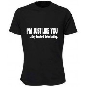 Im Just Like You T-shirt