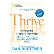 Thrive: Finding Happiness the Blue Zones Way, Paperback