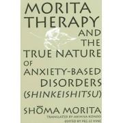 Morita Therapy and the True Nature of Anxiety-Based Disorders: Shinkeishitsu