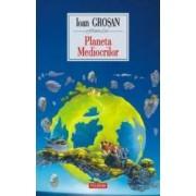 Planeta mediocrilor - Ioan Grosan