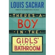 There's a Boy in the Girls' Bathroom, Paperback/Louis Sachar