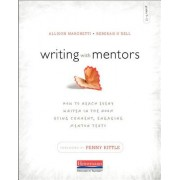Writing with Mentors: How to Reach Every Writer in the Room Using Current, Engaging Mentor Texts