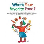What's Your Favorite Food?, Hardcover/Eric Carle