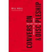Conversion and Discipleship: You Can't Have One Without the Other, Paperback