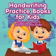 Handwriting Practice Books for Kids: Children's Reading & Writing Education Boo, Paperback/Prodigy Wizard Books