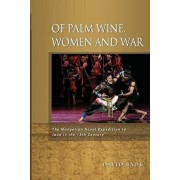 Of Palm Wine, Women and War: The Mongolian Naval Expedition to Java in the 13th Century, Paperback/David W. Bade