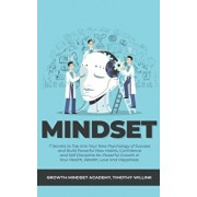 Mindset: 7 Secrets to Tap Into Your New Psychology of Success and Build Powerful New Habits, Confidence and Self Discipline for, Paperback/Timothy Willink
