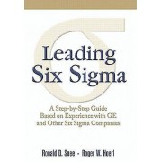 Leading Six Sigma par Snee & RonHoerl & Roger