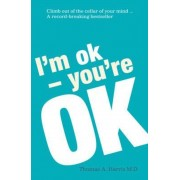 I'm Ok, You're Ok, Paperback