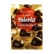 Mezei Elmira: A nagy paleolit csokoládékönyv