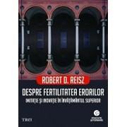 Despre fertilitatea erorilor. Imitatie si inovatie in invatamantul superior/Robert D. Reisz