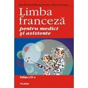 Limba franceza pentru medici si asistente. Editia a II-a/Mireille Mandelbrojt-Sweeney, Eileen Sweeney