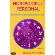 Horoscopul personal - Maria Pancescu