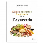 Guy Trédaniel Éditeur Épices, aromates et argumes selon l'Ayurveda - Christine Blin-Chandrika
