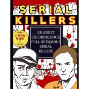 Serial Killers: An Adult Coloring Book Full of Famous Serial Killers: Perfect for True Crime Fans, Paperback/Jason Krueger