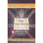 The Final Shofar: Understanding the Signs and the Mysteries of the End of the Age, Paperback/Todd D. Bennett