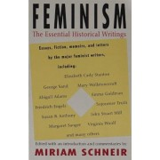 Feminism: The Essential Historical Writings, Paperback