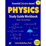 Essential Calculus-Based Physics Study Guide Workbook: The Laws of Motion, Paperback/Chris McMullen