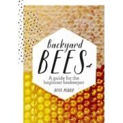 Backyard Bees by Douglas Purdie