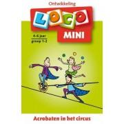 Loco Mini Loco - Acrobaten in het Circus (4-6 jaar)