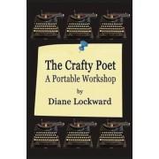 The Crafty Poet: A Portable Workshop, Paperback