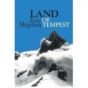Land of Tempest: Travels in Patagonia 1958-1962, Paperback/Eric Shipton
