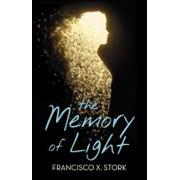 The Memory of Light, Hardcover/Francisco X. Stork