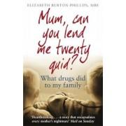 Mum, Can You Lend Me Twenty Quid?, Paperback