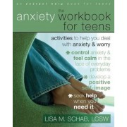 The Anxiety Workbook for Teens: Activities to Help You Deal with Anxiety & Worry, Paperback