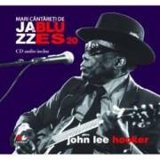 John Lee Hooker - Mari cantareti de jazz si blues - Vol. 20