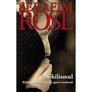 Nihilismul. Radacina Revolutiei in epoca moderna