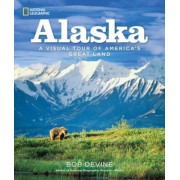 Alaska: A Visual Tour of America's Great Land, Hardcover