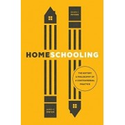 Homeschooling: The History and Philosophy of a Controversial Practice, Paperback/James G. Dwyer