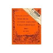 Livre de la cuisine naturiste & marcobiotique Tome I - Annette Van der Seelen - Livre
