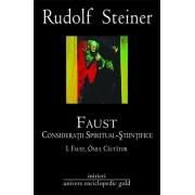 Faust. Consideratii spiritual-stiintifice vol. I si II
