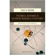 Teoria Atomica Si Descrierea Naturii Ed 2015- Niels Bohr