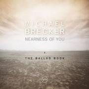 Michael Brecker - Nearness Of You - The Ballad Book - Preis vom 11.08.2020 04:46:55 h