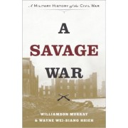 A Savage War: A Military History of the Civil War, Hardcover