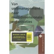Van Unitmanagement Naar Multidimensionale Organisaties + Cd