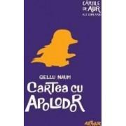 Cartea cu Apolodor Cartile de aur ale copilariei - Gellu Naum