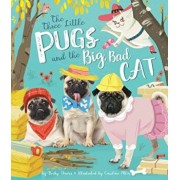 Three Little Pugs and the Big, Bad Cat, Hardcover/Becky Davies