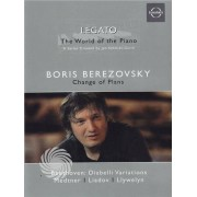 Video Delta Legato - The world of the piano - Boris Berezovsky - Change of plans - DVD